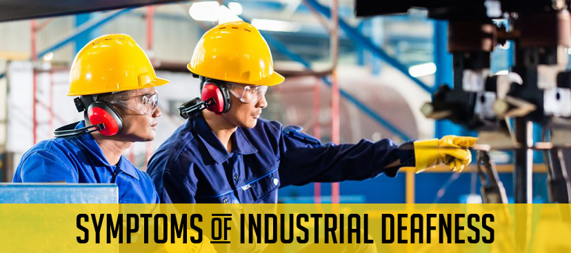 Symptoms of industrial deafness